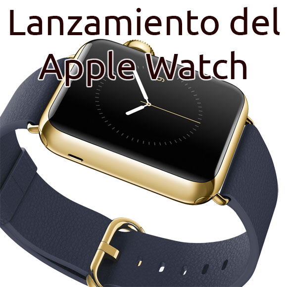 Lanzamiento del Apple Watch