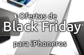 Ofertas de Black Friday para iPhoneros